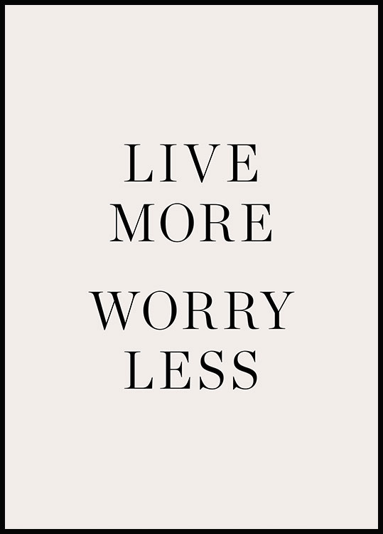 Live More Worry Less Plakat
